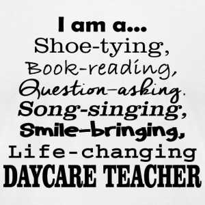 DAYCARE TEACHER - I'M A DAYCARE TEACHER - Men's T-Shirt by American Apparel