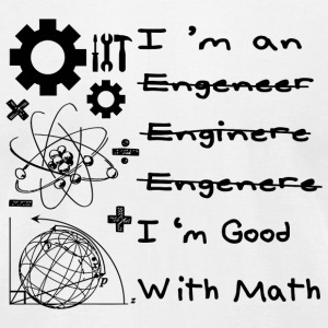 Engineer - I'm an Engineer I'm good with math - Men's T-Shirt by American Apparel