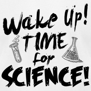 Science - wake up time for science - Men's T-Shirt by American Apparel