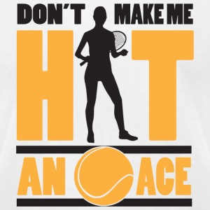 Tennis - Don't make me hit an ace - Men's T-Shirt by American Apparel