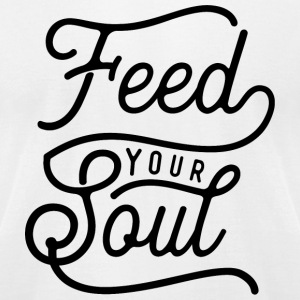 Soul - Feed Your Soul. - Men's T-Shirt by American Apparel