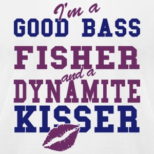 FISHER - I'M A GOOD BASS FISHER AND A DYNAMITE K - Men's T-Shirt by American Apparel