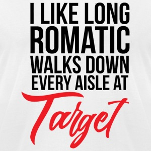 Target - I Like Long Romantic Walks Down Every A - Men's T-Shirt by American Apparel