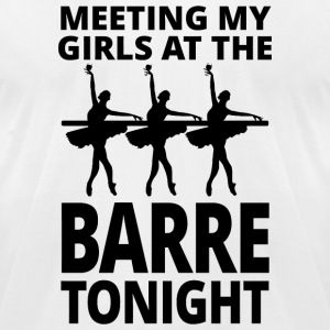 Ballet - Meeting My Girls At The Barre Tonight - Men's T-Shirt by American Apparel