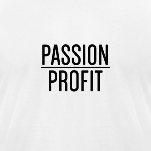 Passion Over Profit - Men's T-Shirt by American Apparel