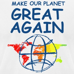 Make Our Planet Great Again - Men's T-Shirt by American Apparel