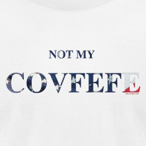 NOT MT COVFEFE - Men's T-Shirt by American Apparel