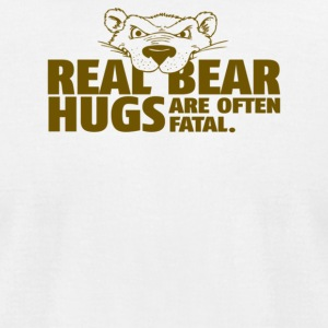 Real Bear Hugs Are Often Fatal - Men's T-Shirt by American Apparel
