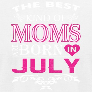 The Best Kind Of Moms Are Born In July - Men's T-Shirt by American Apparel