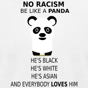 NO RACISM! BE LIKE A PANDA! - Men's T-Shirt by American Apparel