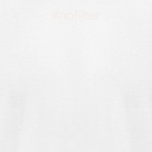 No Filter #nofilter - Men's T-Shirt by American Apparel
