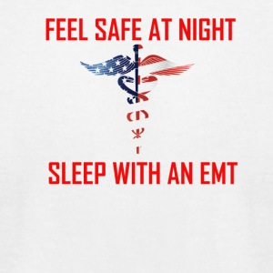 Feel safe sleep with an emt - Men's T-Shirt by American Apparel