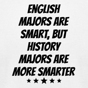 History Majors Are More Smarter - Men's T-Shirt by American Apparel