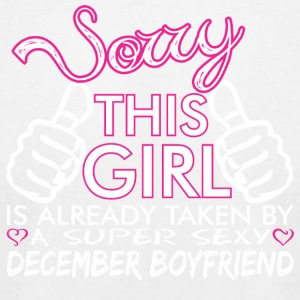 Sorry This Girls Already Taken December Boyfriend - Men's T-Shirt by American Apparel