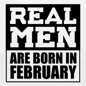 Real Men are Born in February - Men's T-Shirt by American Apparel