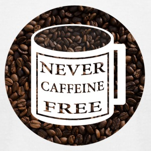Never Caffeine Free - Men's T-Shirt by American Apparel