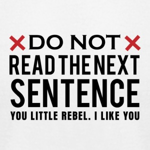 Do not read the next sentence - Men's T-Shirt by American Apparel