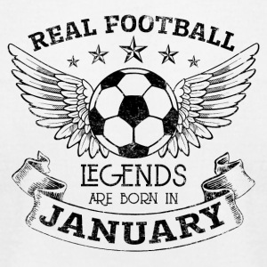 REAL FOOTBALL LEGENDS ARE BORN IN JANUARY - Men's T-Shirt by American Apparel