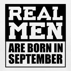 Real Men are Born in September - Men's T-Shirt by American Apparel