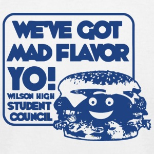 WE VE GOT MAD FLAVOR YO WILSON HIGH STUDENT COUNC - Men's T-Shirt by American Apparel