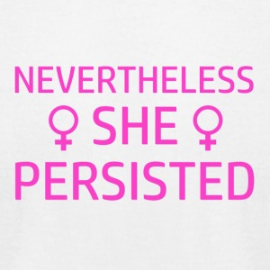 Nevertheless She persisted - Men's T-Shirt by American Apparel