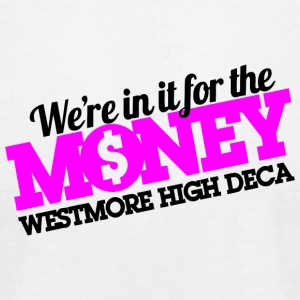 We re In It For The Money Westmore High DECA - Men's T-Shirt by American Apparel