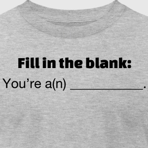 Fill in the Blank - Men's T-Shirt by American Apparel