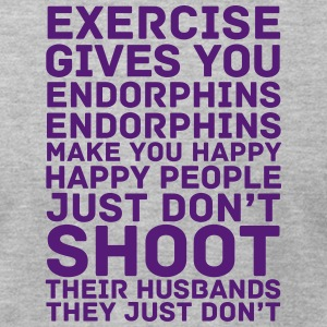 Exercise Gives You Endorphins - Men's T-Shirt by American Apparel