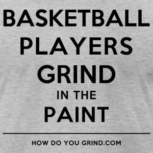 How Do You Grind - Basketball Players Black - Men's T-Shirt by American Apparel