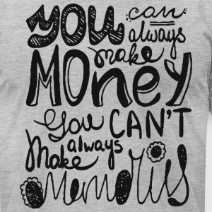 You can always make money - Men's T-Shirt by American Apparel