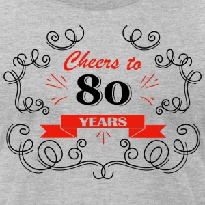 Cheers to 80 years - Men's T-Shirt by American Apparel