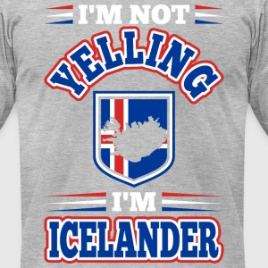 Im Not Yelling Im Icelander - Men's T-Shirt by American Apparel