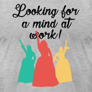 Looking for a mind at work! - Men's T-Shirt by American Apparel