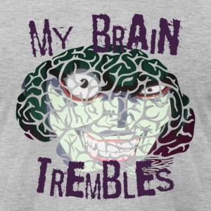 My Brain Trembles - Men's T-Shirt by American Apparel