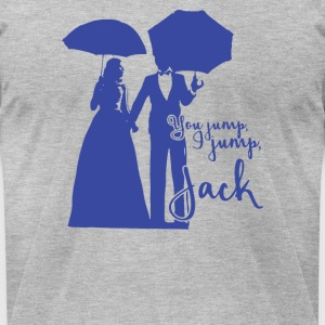 YOU JUMP I JUMP JACK - Men's T-Shirt by American Apparel