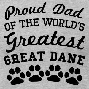 Proud Dad Of The World's Greatest Great Dane - Men's T-Shirt by American Apparel