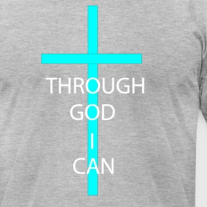 THROUGH GOD I CAN! - Men's T-Shirt by American Apparel