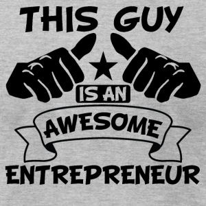 This Guy Is An Awesome Entrepreneur - Men's T-Shirt by American Apparel