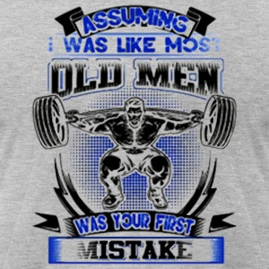 old man was your first mistake - Men's T-Shirt by American Apparel