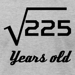 Square Root Of 225 15 Years Old - Men's T-Shirt by American Apparel