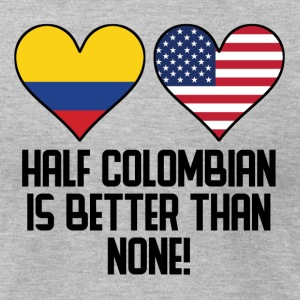 Half Colombian Is Better Than None - Men's T-Shirt by American Apparel
