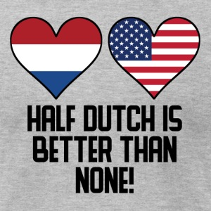 Half Dutch Is Better Than None - Men's T-Shirt by American Apparel