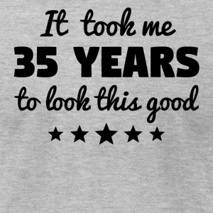 It Took Me 35 Years To Look This Good - Men's T-Shirt by American Apparel
