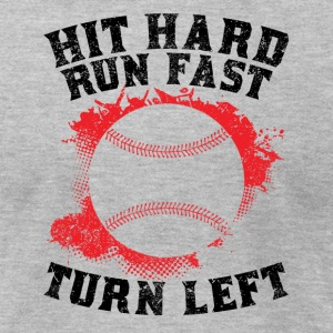 Hit Hard Run Fast Turn Left - Men's T-Shirt by American Apparel