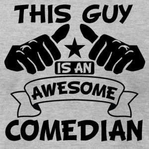 Shop comedian t shirts online spreadshirt This guy has an awesome girlfriend shirt