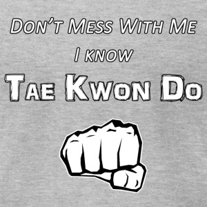 I Know Tae Kwon Do - Men's T-Shirt by American Apparel