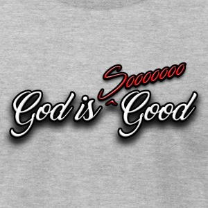 God Is Good - All The Time - Men's T-Shirt by American Apparel