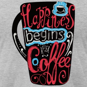 Happiness begins after coffee - Men's T-Shirt by American Apparel