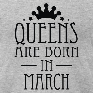 Queens Are Born In March - Men's T-Shirt by American Apparel