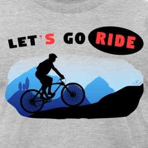 Let's Go Ride biking motivation version 2 - Men's T-Shirt by American Apparel